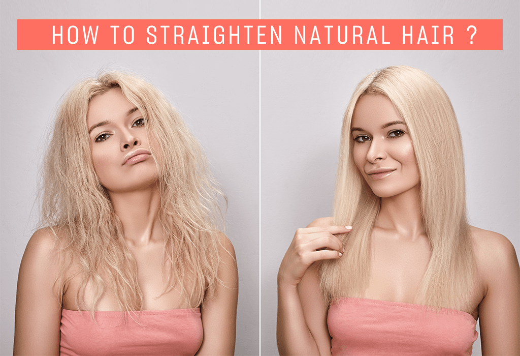 An Ultimate Guide To Straighten Natural Hair